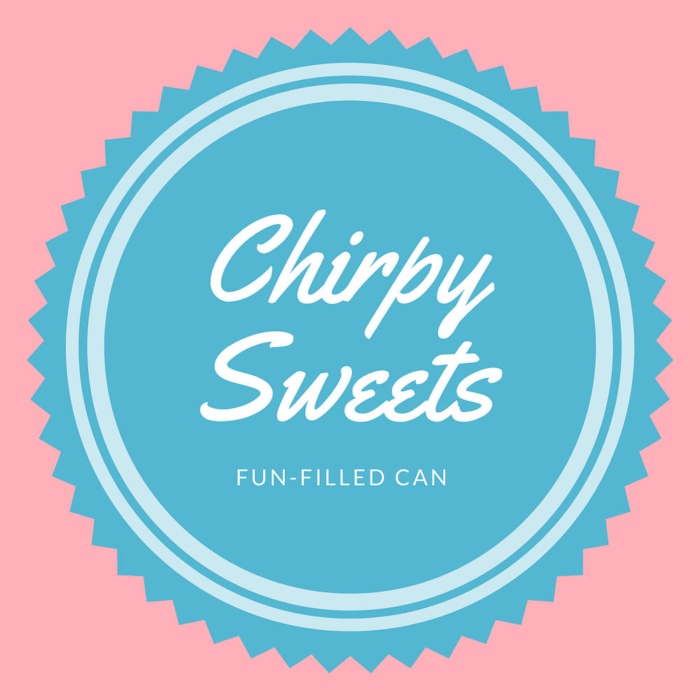 Chirpy Sweets
